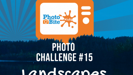 read PhotoBite Kids Challenge #15 – Landscape
