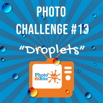 PhotoBite - PhotoBite Kids Challenge #13 – Droplets